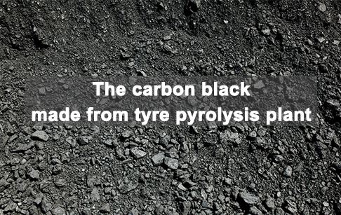 The carbon black from tyre pyrolysis plant